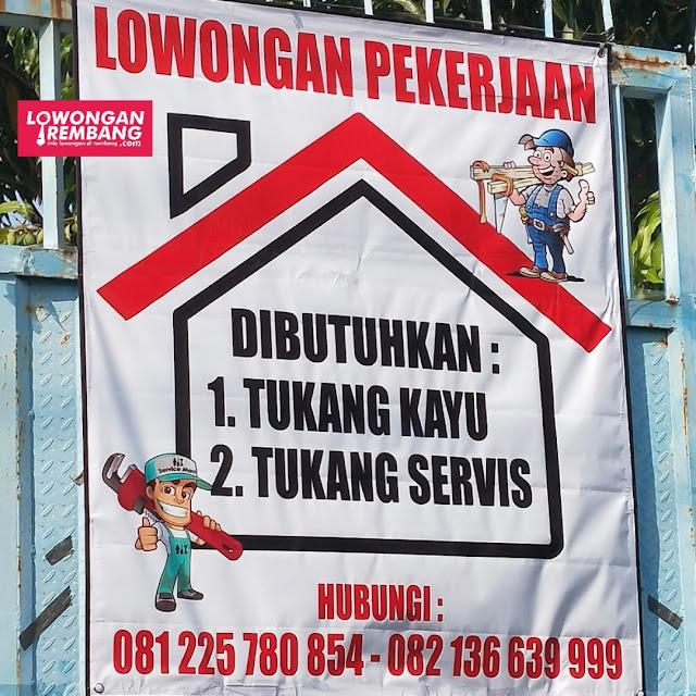 Lowongan Kerja Tukang Kayu dan Tukang Servis Rembang