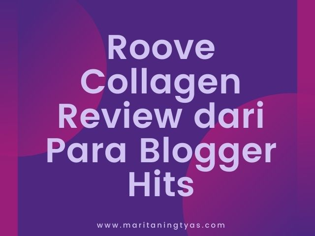 roove collagen review dari blogger hits