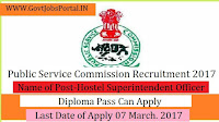 Public Service Commission Recruitment 2017–Hostel Superintendent