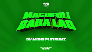 AUDIO | Diamond Platnumz _ MAGUFULI BABA LAO mp4 | Download
