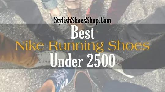 Best Nike Running Shoes Under 2500 in India 2020 - StylishShoesShop