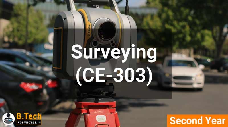 Surveying (CE-303) B.Tech RGPV notes AICTE flexible curricula