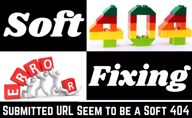 Google Search Console Soft 404 Errors Fixing