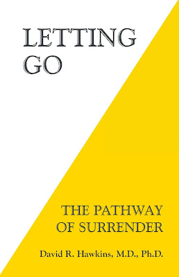 Letting Go: The Pathway To Surrender by David R. Hawkins