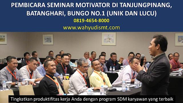 PEMBICARA SEMINAR MOTIVATOR DI TANJUNGPINANG, BATANGHARI, BUNGO NO.1,  Training Motivasi di TANJUNGPINANG, BATANGHARI, BUNGO, Softskill Training di TANJUNGPINANG, BATANGHARI, BUNGO, Seminar Motivasi di TANJUNGPINANG, BATANGHARI, BUNGO, Capacity Building di TANJUNGPINANG, BATANGHARI, BUNGO, Team Building di TANJUNGPINANG, BATANGHARI, BUNGO, Communication Skill di TANJUNGPINANG, BATANGHARI, BUNGO, Public Speaking di TANJUNGPINANG, BATANGHARI, BUNGO, Outbound di TANJUNGPINANG, BATANGHARI, BUNGO, Pembicara Seminar di TANJUNGPINANG, BATANGHARI, BUNGO