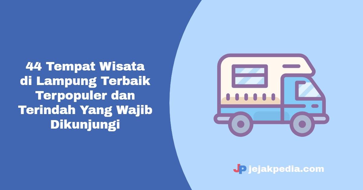 44 Tempat Wisata di Lampung Terbaik , Terpopuler dan Terindah Yang Wajib Dikunjungi - jejakpedia.com