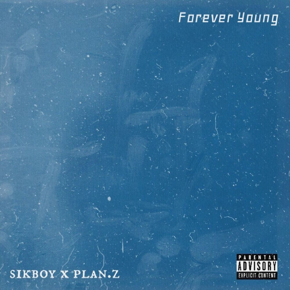 Sikboy, Plan.Z – Forever Young – Single