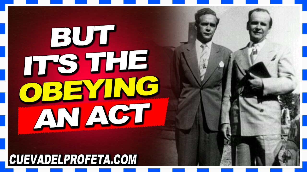 But it's the obeying an act - William Marrion Branham