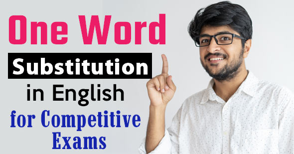 250+ One Word Substitution in English for Upcoming Exams 2020
