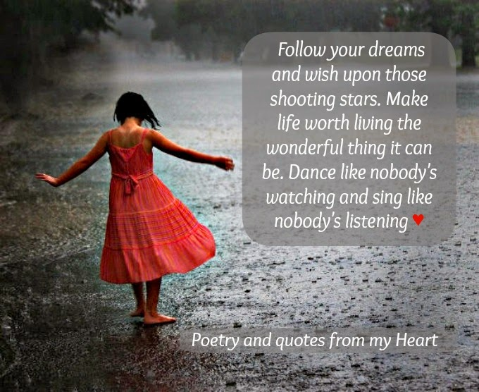 Poetry And Quotes From My Heart Follow Your Dreams And Wish Upon