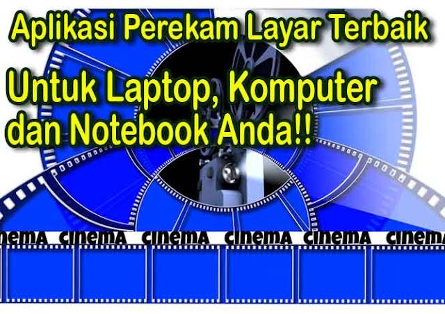Software Atau Aplikasi Perekam Layar Terbaik Untuk Laptop dan PC Komputer.