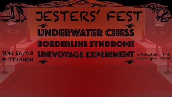 1ο Jesters' Fest: Κυριακή 26 Μαρτίου @ Κινηματογράφος Τριανόν με Underwater Chess, Borderline Syndrome και Univoyage Experiment