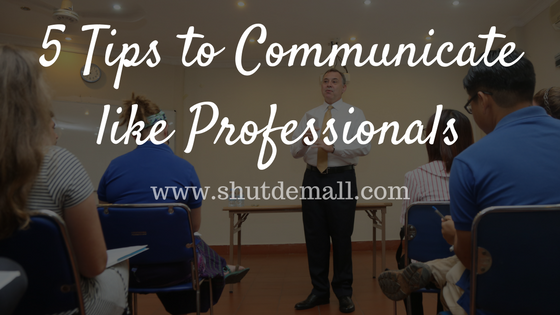 5 ways to communicate effectively