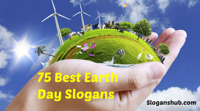 Best Collection of earth day slogan 2018