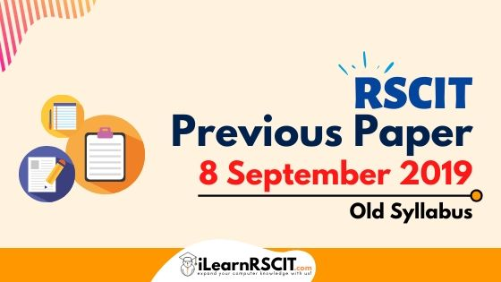 RSCIT Old Paper 8 September 2019 (Old Syllabus)