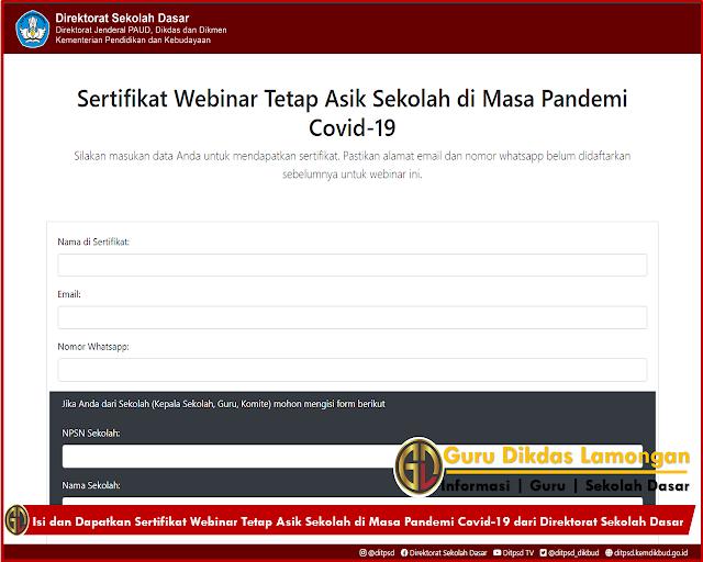 Isi dan Dapatkan Sertifikat Webinar Tetap Asik Sekolah di Masa Pandemi Covid-19 dari Direktorat Sekolah Dasar