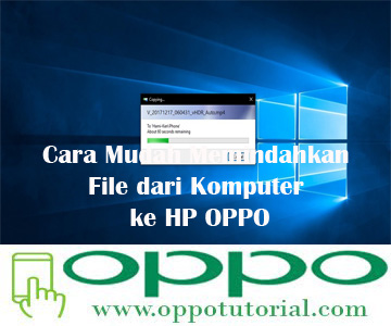 Cara Mudah Memindahkan File dari Komputer ke HP OPPO