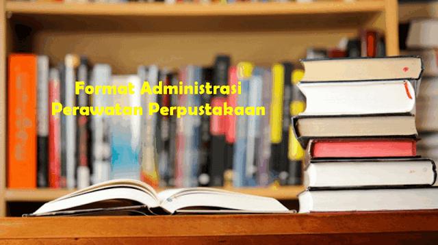 Format Administrasi Perawatan Perpustakaan