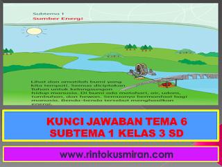 KUNCI JAWABAN TEMA 6 SUBTEMA 1 KELAS 3 SD