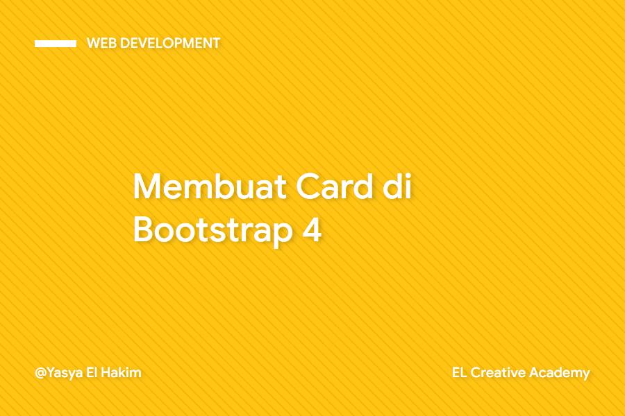Cara Membuat Card di Bootstrap 4