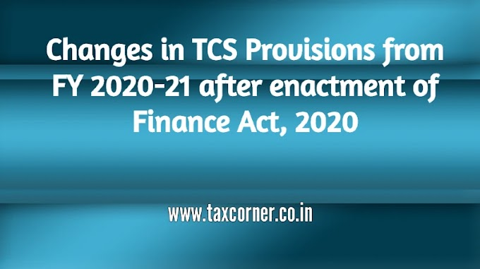 Changes in TCS Provisions from FY 2020-21 after enactment of Finance Act, 2020