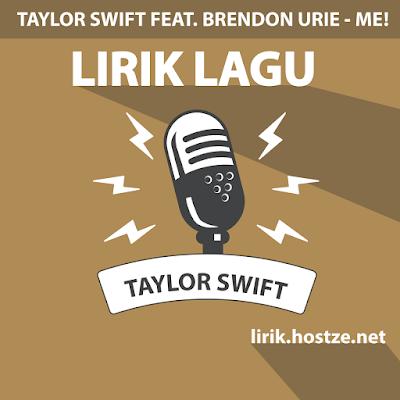 Lirik lagu ME! - Taylor Swift feat. Brendon Urie - Lirik lagu Indonesia