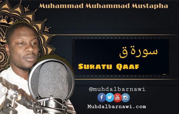 Suratu Qãf  سورة ق | Muhammad Muhammad Mustapha