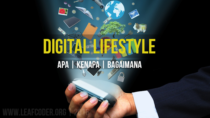Tentang Digital Lifestyle dan Bagaimana Menyikapinya