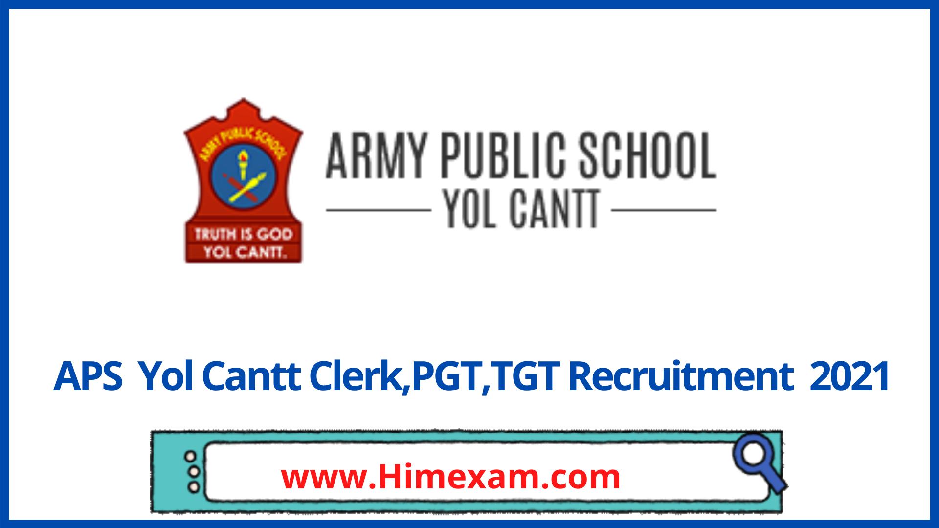APS Yol Cantt Clerk,PGT,TGT Recruitment  2021