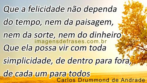 Frases de Carlos Drummond de Andrade sobre a Felicidade