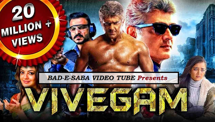 BAD-E-SABA Presents - Vivegam 2018 Full Hindi Dubbed Movie In HD