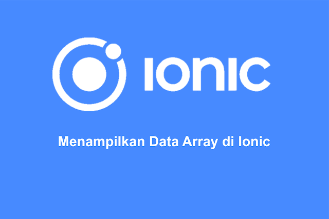 Menampilkan Data Array di Ionic