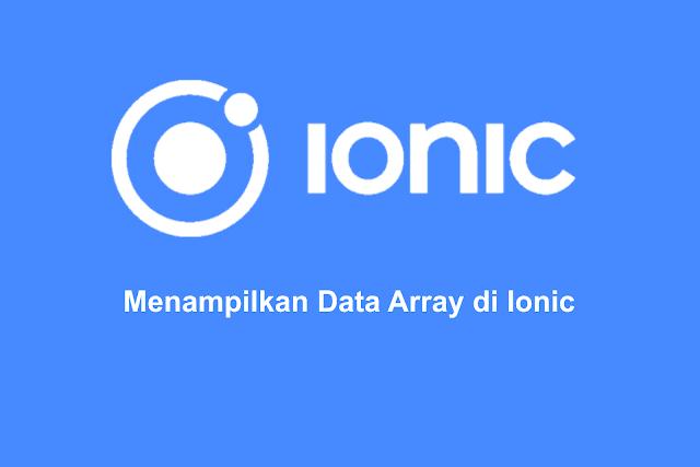 Menampilkan Data Array di Ionic