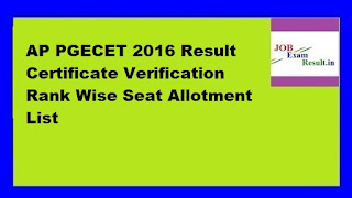 AP PGECET 2016 Result Certificate Verification Rank Wise Seat Allotment List