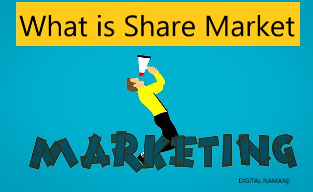 What is Share Market - Meaning & Definition of Share Market