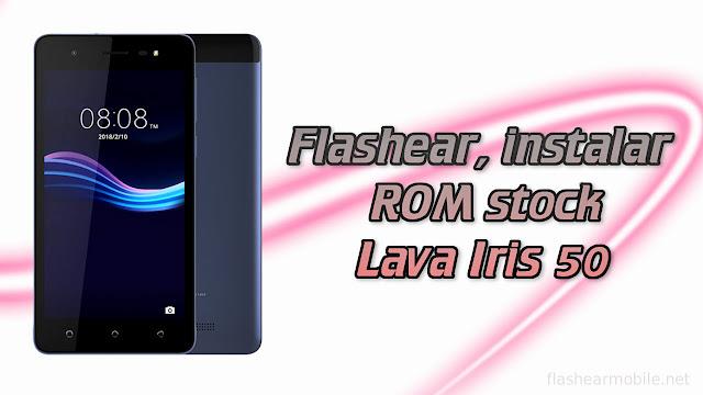 flashear, instalar ROM de fábrica Lava Iris 50