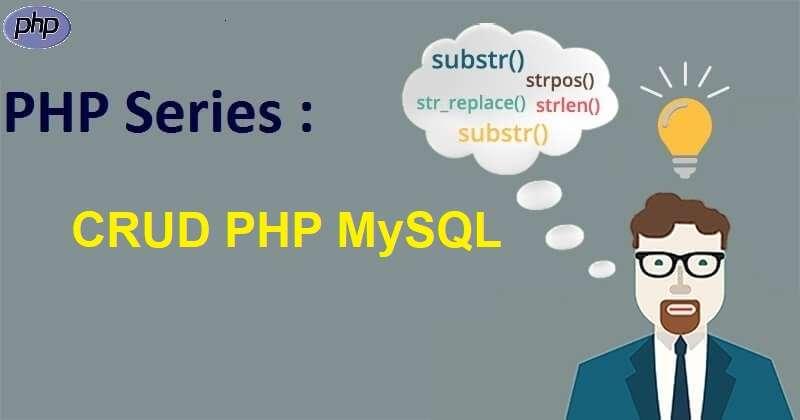 PHP Series : CRUD PHP MySQL