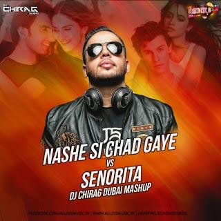 Senorita x Nashe Si Chad Gayi (Mashup) - DJ Chirag Dubai [NewDjsWorld.Com]