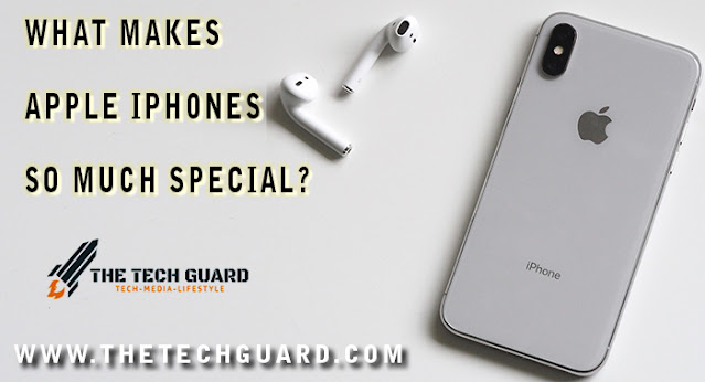 What makes Apple iPhones so much special?