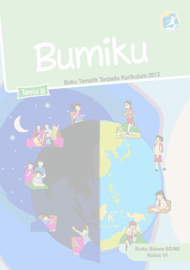 Download Buku Siswa Kurikulum 2013 SD Kelas 6 Tema 8 Bumiku