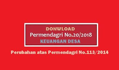 Permendagri Nomor 20 Tahun 2018 merupakan Peraturan Menteri Dalam Negeri tentang Perubahan Pengelolaan Keuangan Desa yang sebelumnya diatur dalam Peraturan Nomor 113 Tahun 2014.