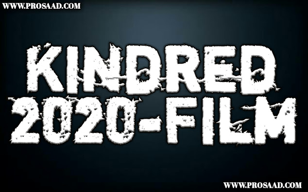 """""""kindred 2020"""" movie"""