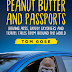 Peanut Butter and Passports: Driving Apes, Skivvy Skydivers And Travel Tales From Around The World by Tom Gose