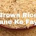 Brown Rice Khane Ke 5 Fayde