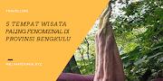 5 Tempat Wisata Paling Fenomenal Di Provinsi Bengkulu