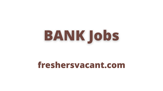 Latest Bank Jobs Released notification in Various fields | New Bank Jobs Notification Release to Apply