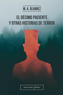 El décimo paciente y otras historias de terror. M. A. Álvarez.