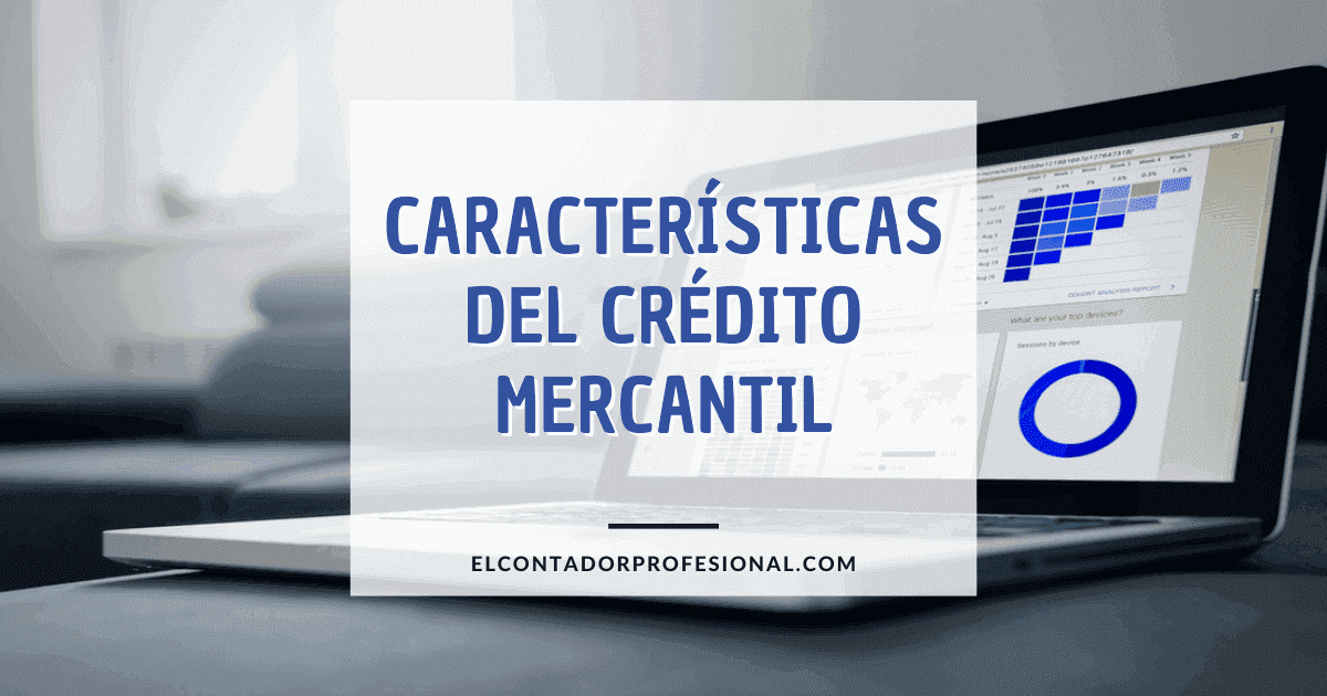 credito mercantil caracteristicas
