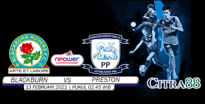 PREDIKSI BLACKBURN ROVERS VS PRESTON 13 FEBRUARI 2021
