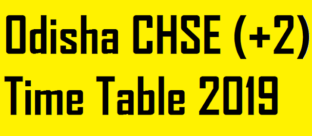 Odisha CHSE Time Table 2019